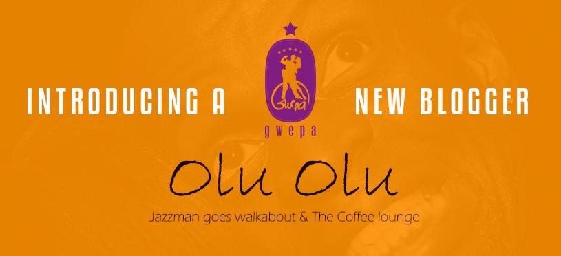 Introducing Olu Olu