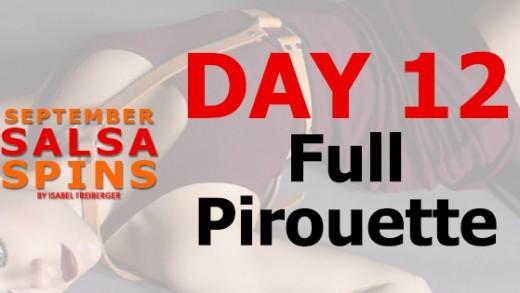 Day 12 - Full Piroutte - Gwepa Salsa Spins