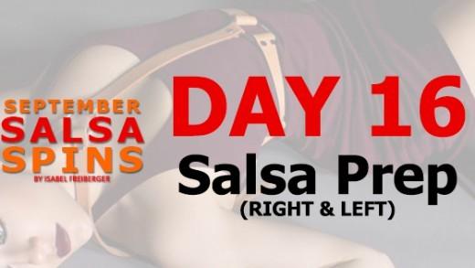 Day 16 - Salsa Prep R&L - Gwepa Salsa Spins