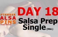 Day 18 – Salsa Prep Single – Gwepa Salsa Spins