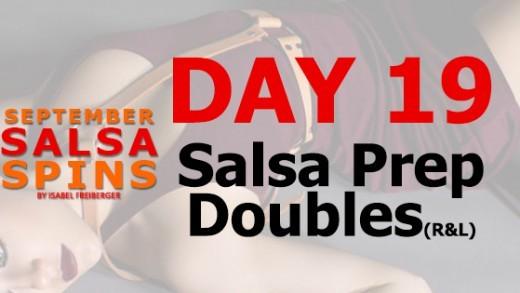 Day 19 - Salsa Prep Doubles - Gwepa Salsa Spins