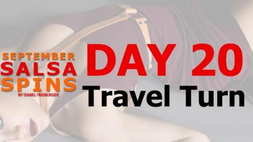 Day 20 - Travel Turn - Gwepa Salsa Spins