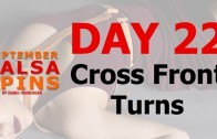 Day 22 – Cross Front Turn – Gwepa Salsa Spins