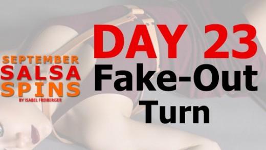 Day 23 - Fake-out Turn - Gwepa Salsa Spins