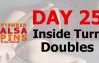 Day 25 – Inside turn doublesl – Gwepa Salsa Spins