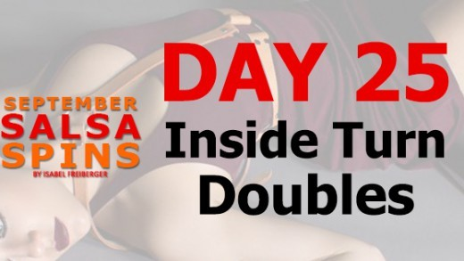 Day 25 - Inside turn doublesl - Gwepa Salsa Spins