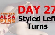 Day 27 – Styled right turns – Gwepa Salsa Spins