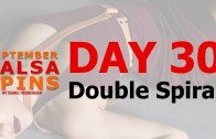 Day 30 – Double Spiral – Gwepa Salsa Spins