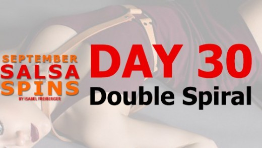 Day 30 - Double Spiral - Gwepa Salsa Spins