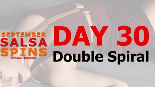 Day 30 - Double Spiral - Gwepa Salsa Spins