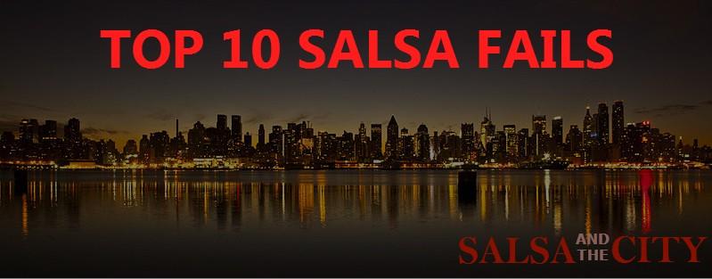 Nina's Top 10 Salsa Fails