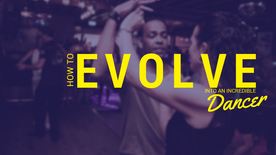 5 Secrets How To Evolve Into An Incredible Dancer