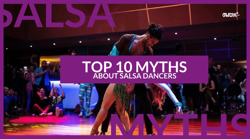 TOP 10 MYTHS ABOUT SALSA DANCERS