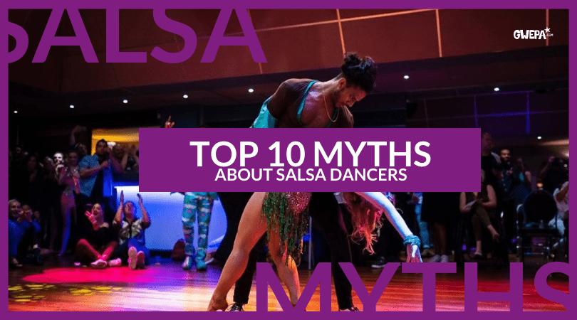 TOP 10 MYTHS ABOUT SALSA DANCERS