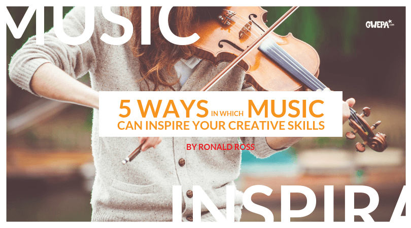 5 Ways in Which Music Can Inspire Your Creative Side